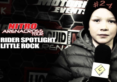 Rider Spotlight Videos: Little Rock Nitro Arenacross Tour
