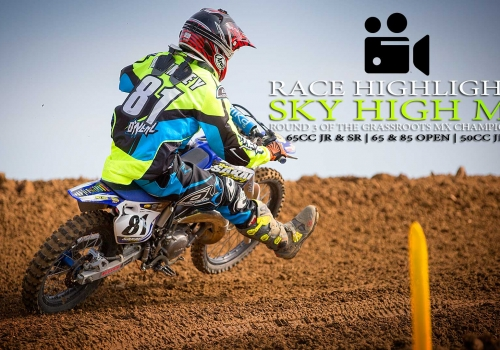 Race Highlights: Grassroots MX RD3 Sky High - 65cc | 85cc | 50cc